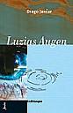 Drago Jancar: Luzias Augen - (c) Folio Verlag