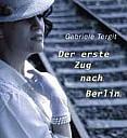 Der erste Zug nach Berlin, Buchcover - (c) Verlag das Neue Berlin